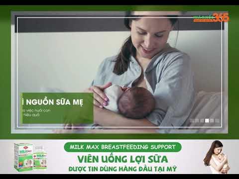 Milk Max Breastfeeding Support - Viên uống lợi sữa được tin dùng hàng đầu tại Mỹ
