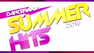 Dancefloor Summer Hits 2016