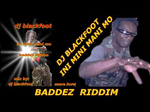 Dj Blackfoot  Ini Mini Mani Mo Baddez Riddim,single video