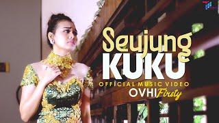 Download lagu Seujung Kuku - Ovhi Firsty ( )