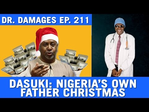 Dr. Damages Ep 211 - Dasuki: Nigeria''s Own Father Christmas