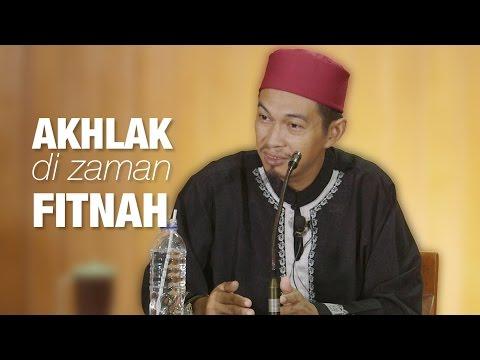 Akhlak Di Zaman Fitnah - Ustadz Abu Zubair Hawary
