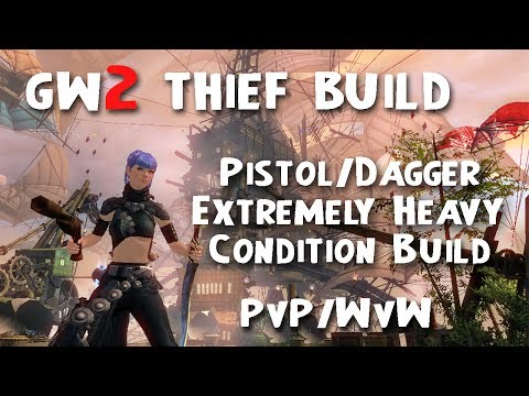 Guild Wars 2: In-Depth Condition Spike Thief Build - PvP / WvW - Pistol & Dagger