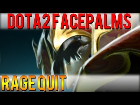 Dota 2 Facepalms - Rage Quit