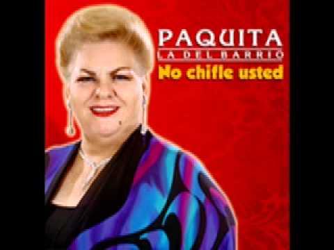 Paquita La Del Barrio - Chiquito