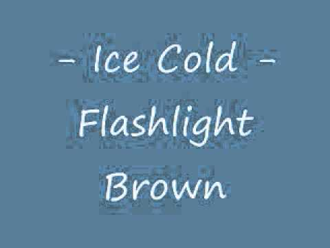Flashlight Brown - Ice Cold