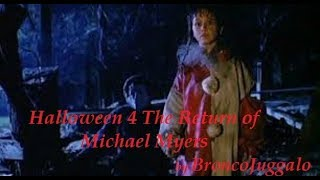 Halloween 4 The Return of Michael Myers review by BroncoJuggalo