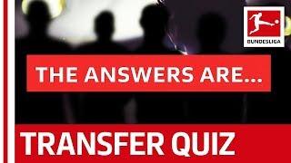 The Bundesliga Transfer Quiz Volume 7 - The Answers