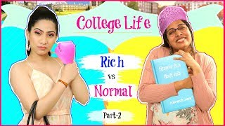 College Life - RICH vs NORMAL | Part-2 | #Fun #Sketch #RolePlay #Anaysa #ShrutiArjunAnand