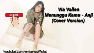 Menunggu kamu Musik indonesia terbaru dan viral di tik tok via vallen ( menunggu kamu) versi cover