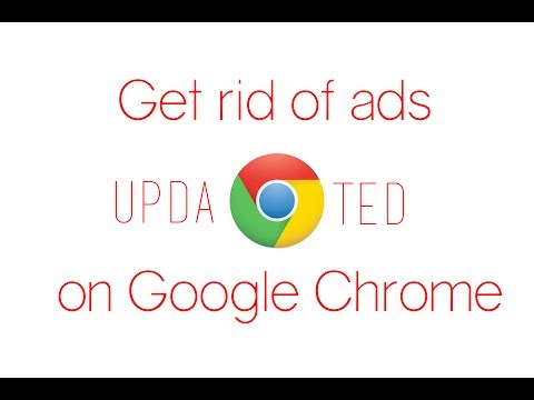How to get rid of ads on Google Chrome   Updated