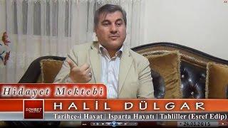Halil Dülgar - Tarihçe-i Hayat - Isparta Hayatı - Tahliller (Eşref Edip)