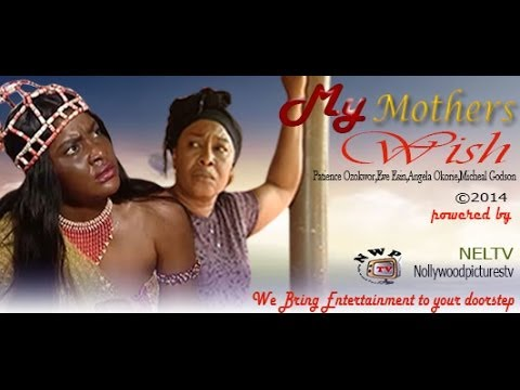 My Mother's Wish    -    2014  Nigeria Nollywood Movie