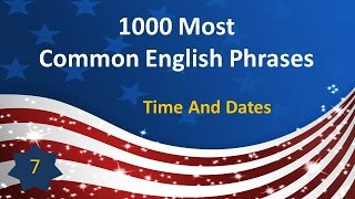 1000 Most Common English Phrases - P07: Time And Dates