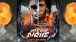 Ceky Viciny X Pablo Piddy – No E Que Dique (RIP El Jefe Records)