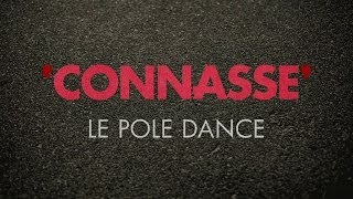 Connasse - Le Pole Dance