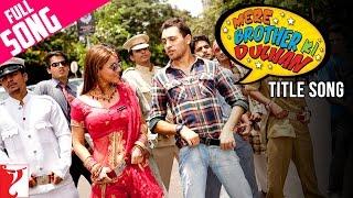 Mere Brother Ki Dulhan | Full Title Song | Imran Khan | Katrina Kaif | Ali Zafar