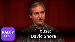 House - David Shore On Coming Up With House: Paley Center