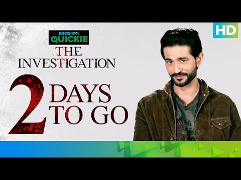 The Investigation - 02 Days To Go | Eros Now Quickie