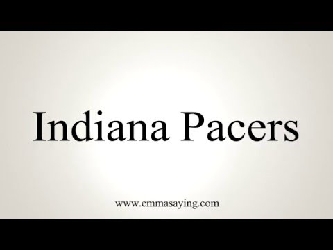 How to Pronounce Indiana Pacers