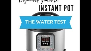 Instant Pot for Beginners #2 :  The Water Test