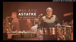 Mulatu Astatke - Yekermo Sew የከርሞ ሰው