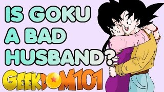 Is Goku A Bad Husband?