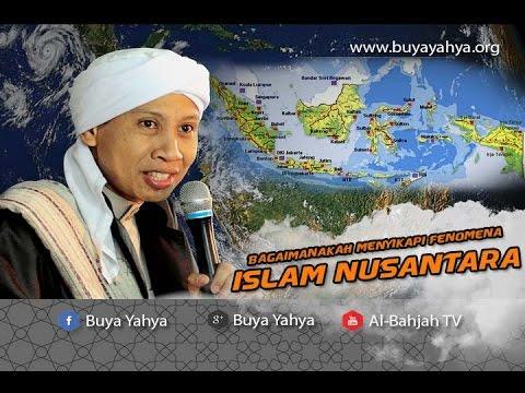 Bagaimanakah Menyikapi Fenomena Islam Nusantara? - Buya Yahya Menjawab