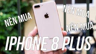 """iPhone 8 Plus - """"HÃY MUA ĐI"""" nếu bạn không thích X"""