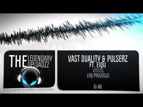 Vast Duality & Pulserz ft. Eiqu - Voices [HQ + HD PREVIEW]