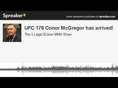UFC 178 Conor McGregor has arrived part 5 of 6 made with Spreaker
