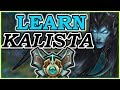 Learn to Play KALISTA ADC & SMASH LOW ELO [10 MINUTES] - Kalista ADC GUIDE - League of Legends