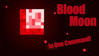 Blood Moon Mod in One Command Block! [Vanilla]