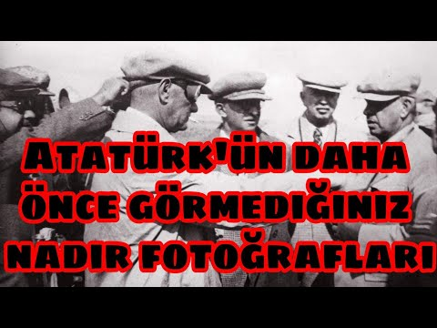 Atatürk'ün daha önce görmediğiniz nadir fotoğrafları