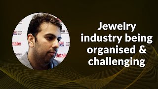 Jewelry industry being organised