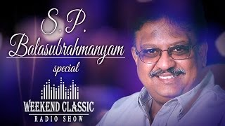 Weekend Classic Radio Show - S. P. Balasubrahmanyam Special HD Audio Songs