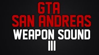 GTA:SA - weapon sound #3 [download in description]