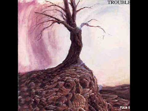 Trouble - Victim of the Insane