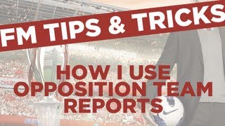 FM13 Tips - How I use opposition team reports