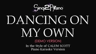 Dancing On My Own Piano Karaoke Demo Calum Scott