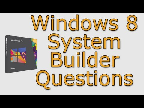 What's different about Windows 8 System Builder? Help me out bro!
