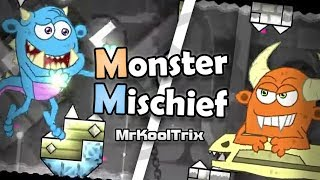 (GD) Monster Mischief by MrKoolTrix (me)