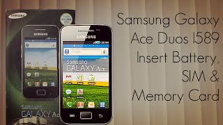 Samsung Galaxy Ace Duos I589 Insert Battery SIM Memory Card