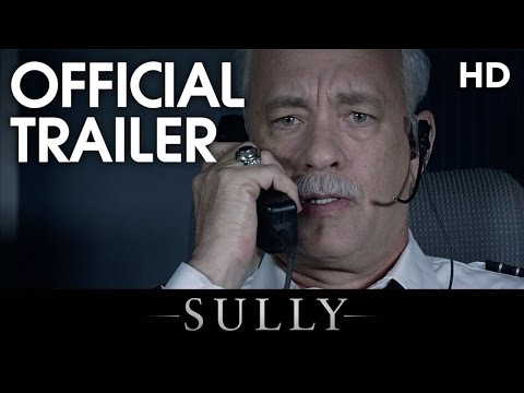 Sully (2016) Official Trailer [HD] - Tom Hanks