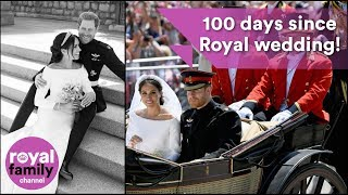 100 days since Prince Harry and Meghan's wedding!