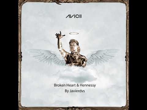 Avicii Broken Heart & Hennessy x Heaven By Javierdvs sub en español