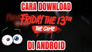 Cara Download Friday The 13th The Game Di Android !