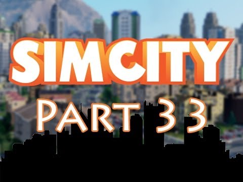 SimCity - Walkthrough Part 33 - Cheetah Mode - Let s Play Gameplay (SimCity 5 Deluxe 2013)