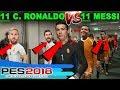PES 2018 11 TANE C. RONALDO vs 11 TANE MESSİ!