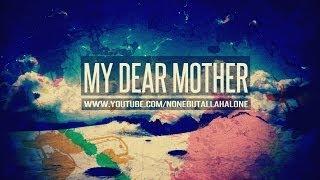 MY DEAR MOTHER ᴴᴰ